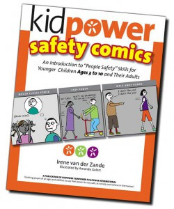 Kidpower Safety Comics - Cartoon illustrated stories to teach personal safety skills and how to make and practice safety plans for new situations.