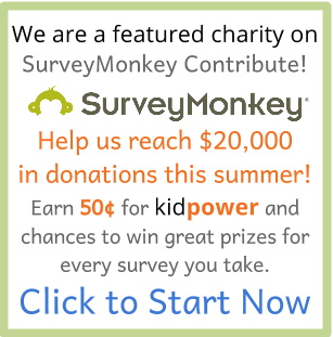 Help us reach $20,000 in donations via SurveyMonkey Contribute this summer! Click for the chance to win prizes and earn 50 cents for Kidpower with each survey you take.