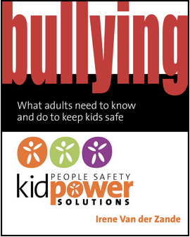 Get the Book: Bullying - What adults need to know and do to keep kids safe.