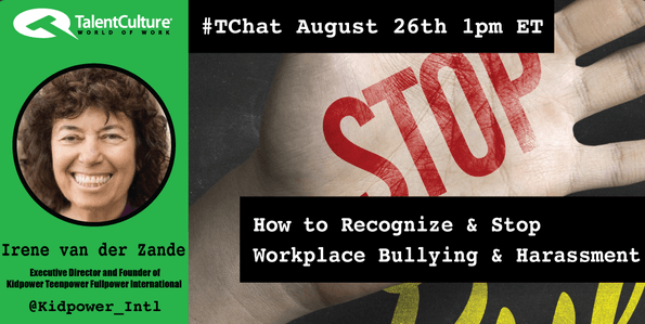 TalentCulture Podcast August 26th: How to Recognize & Stop Workplace Bullying & Harassment