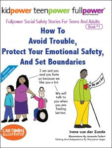 How To Avoid Trouble, Protect Your Emotional Safety, And Set Boundaries (Fullpower Social Safety Stories Vol. 1) - Click cover image to buy this book on Amazon.com