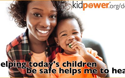 """""""Helping today's children be safe helps me to heal!"""""""