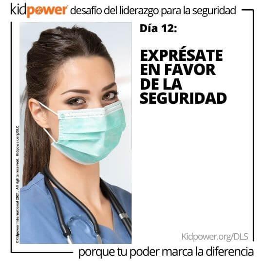 Enfermera mujer en matorrales con mascarilla. Texto: Día 12: Exprésate en favor de la seguridad #KidpowerDLS