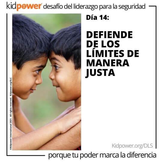 Los muchachos se paran cara a cara, con las cabezas tocadas. Texto: Día 14: Defiende los límites de manera justa #KidpowerDLS