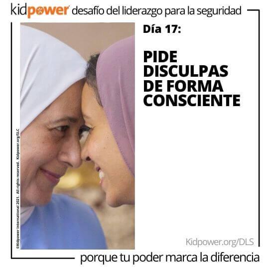 Dos mujeres con hiyab, sonriendo el uno al otro. Texto: Día 17: Pide disculpas de forma consciente #KidpowerDLS