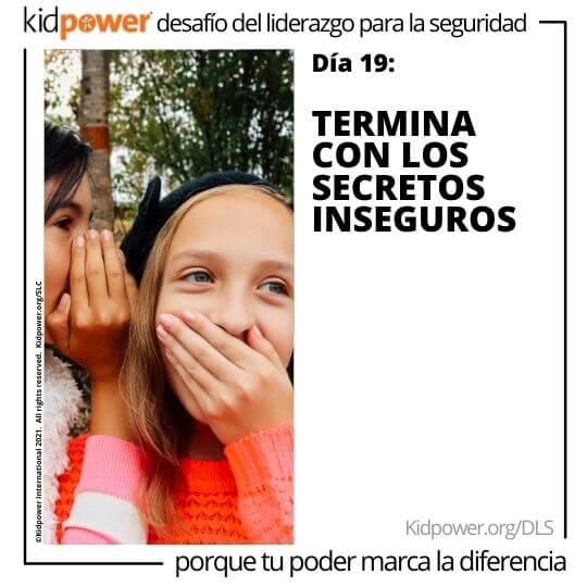 Niña susurrando al oído de un amigo. Texto: Día 19: Termina con los secretos inseguros #KidpowerDLS