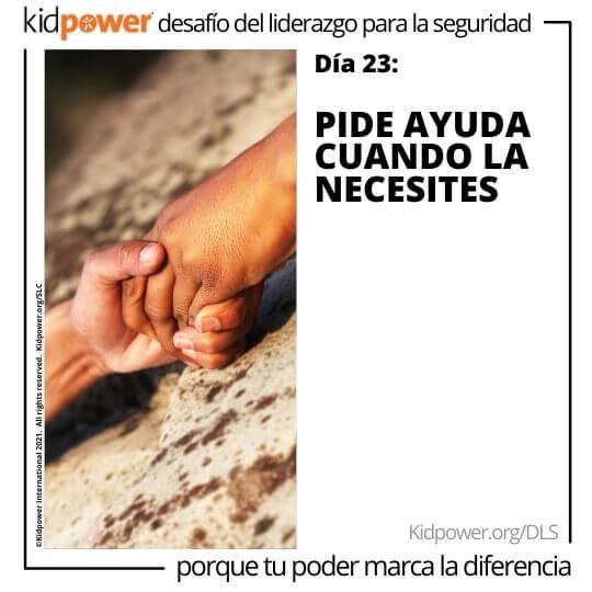 Dos personas cogidos de la mano sobre la roca. Texto: Día 23: Pide ayuda cuando la necesites #KidpowerDLS