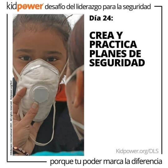 Adulto poniendo mascarilla en el niño. Texto: Día 24: Crea y practica Planes de Seguridad #KidpowerDLS