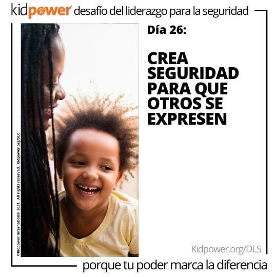 Sonriente madre e hijo hablando. Texto: Día 26: Crea seguridad para que otros se expresen #KidpowerDLS