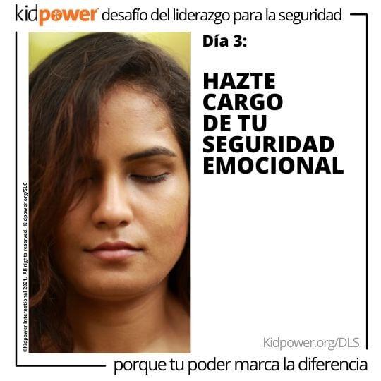 Rostro de mujer con los ojos cerrados. Texto: Día 3: Hazte cargo de tu seguridad emocional #KidpowerDLS