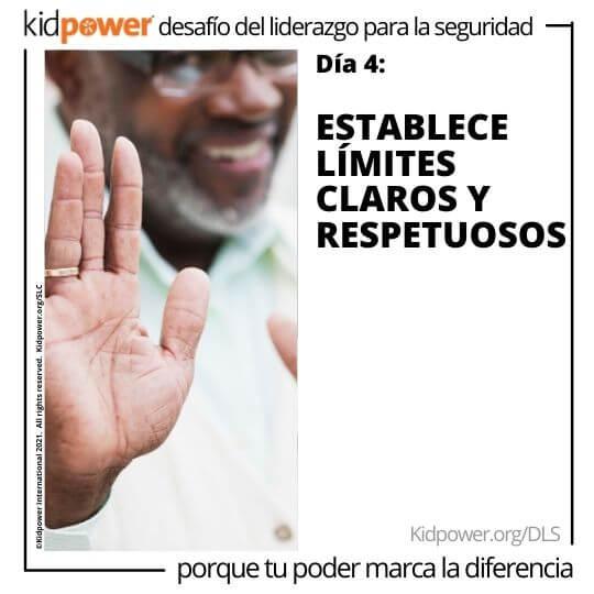 Hombre adulto que sostiene la mano de parada en foco. Texto: Día 4: Establece límites claros y respetuosos #KidpowerDLS