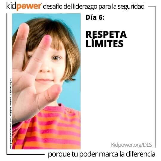 Niño con la mano parada delante de su cara. Texto: Día 6: Respeta límites #KidpowerDLS