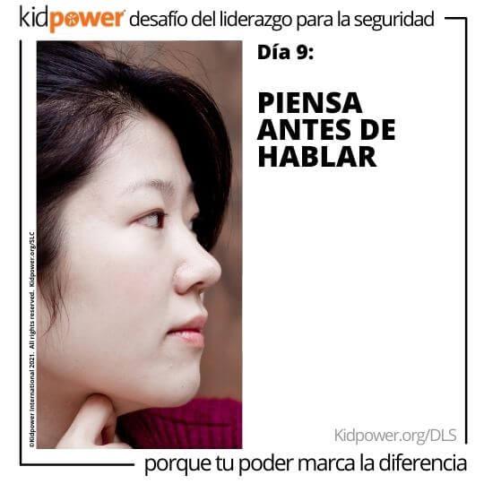 Mujer adulta mirando a la derecha, con la mano en la barbilla. Texto: Día 9: Piensa antes de hablar #KidpowerDLS