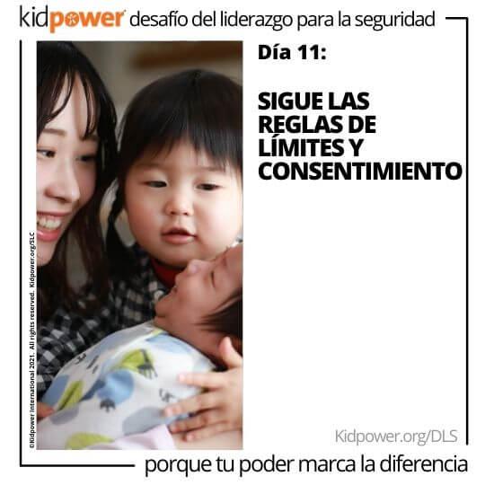 Mujer joven y niña con bebé. Texto: Día 11: Sigue las reglas de límites y consentimiento #KidpowerDLS