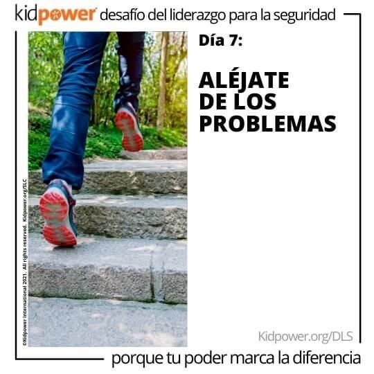 Zapatos para correr subiendo escaleras. Texto: Día 7: Aléjate de los problemas #KidpowerDLS
