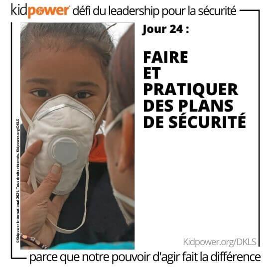 Adulte mettant un masque facial sur l'enfant. Texte: jour 24: Faire et pratiquer des plans de sécurité #KidpowerDKLS