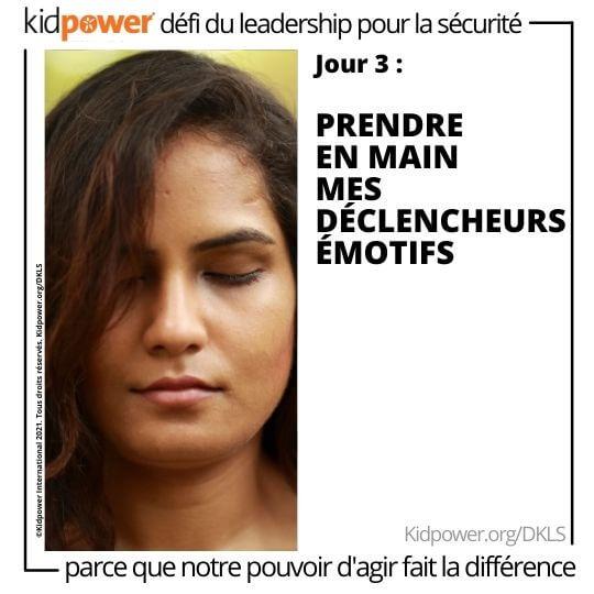 Visage de femme avec les yeux fermés. Texte: jour 3: Prendre en main mes déclencheurs émotifs #KidpowerDKLS