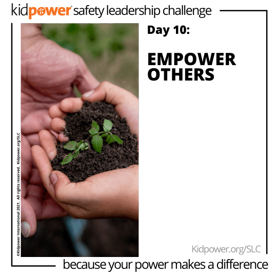 Child and adult holding soil and plant in hands. Text: Day 10: Empower Others #KidpowerSLC