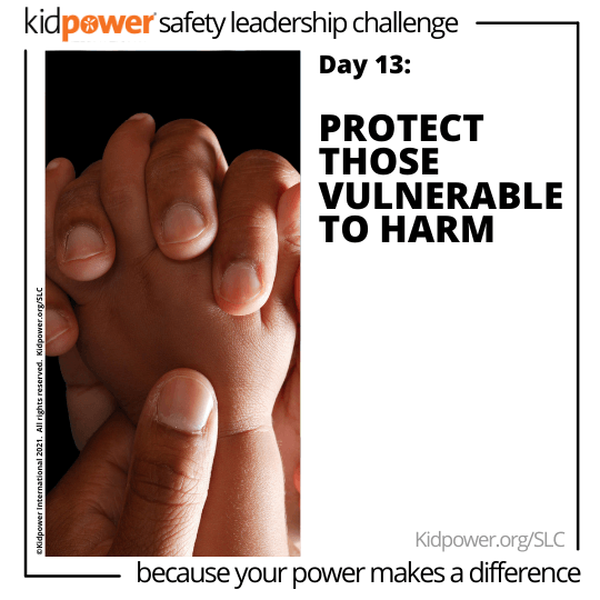 Adult holding baby hands. Text: Day 13: Protect Those Vulnerable to Harm #KidpowerSLC