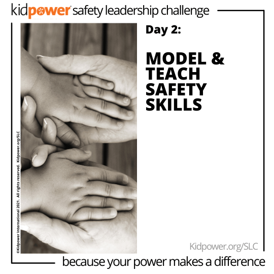 Child and adult holding hands. Text: Day 2: Model & Teach Safety Skills #KidpowerSLC