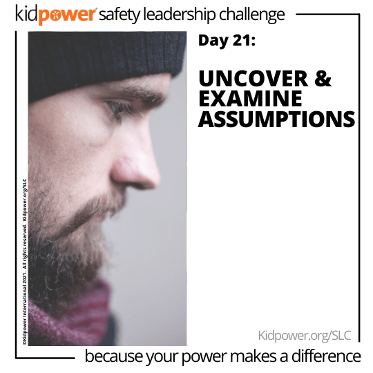 Bearded man side profile looking down. Text: Day 21: Uncover & Examine Assumptions #KidpowerSLC