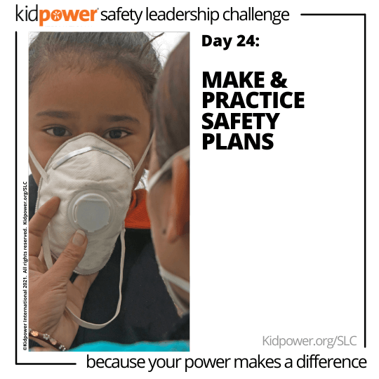 Adult putting face mask on child. Text: Day 24: Make & Practice Safety Plans #KidpowerSLC