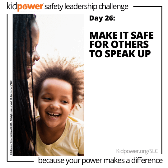 Smiling mother and child talking. Text: Day 26: Make It Safe for Others to Speak Up #KidpowerSLC
