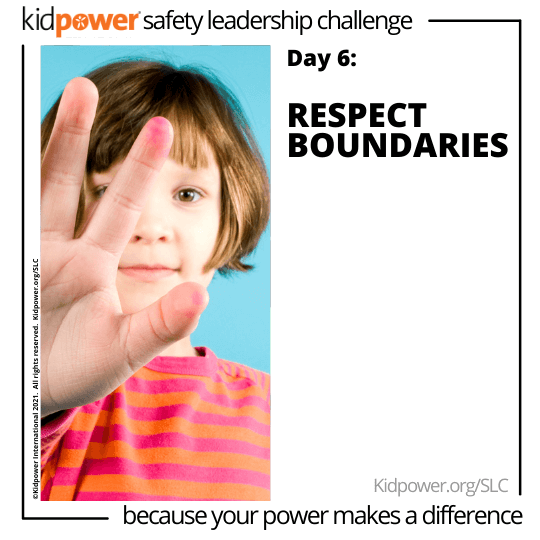 Child with stop hand in front of their face. Text: Day 6: Respect Boundaries #KidpowerSLC