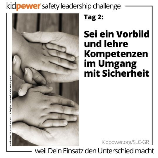 Händchenhaltende Kinder und Erwachsene. Text: Tag 2: Sei ein Vorbild und lehre Kompetenzen im Umgang mit Sicherheit #KidpowerSLCGR
