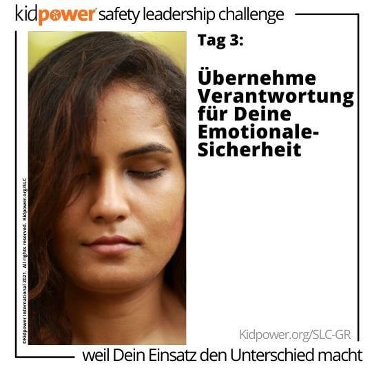 Frauengesicht mit geschlossenen Augen. Text: Tag 3: Übernehme Verantwortung für Deine Emotionale-Sicherheit #KidpowerSLCGR